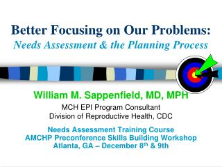 Better Focusing on Our Problems: Needs Assessment & the Planning Process