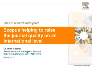 Scopus helping to raise  the  journal quality on an international level