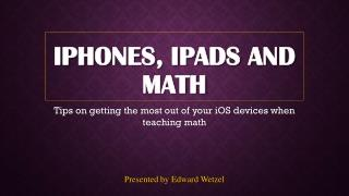 Iphones ,  ipads  and math