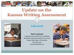 Update on the Kansas Writing Assessment