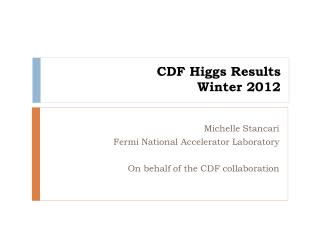 CDF Higgs Results Winter 2012