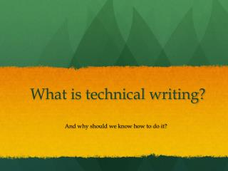 What is technical writing?