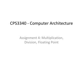 CPS3340 - Computer  Architecture