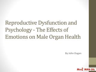 Reproductive Dysfunction and Psychology - The Effects