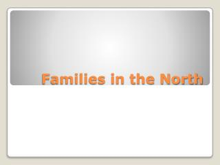 Families in the North