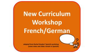New Curriculum Workshop French/German