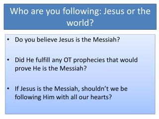 Who are you following: Jesus or the world?