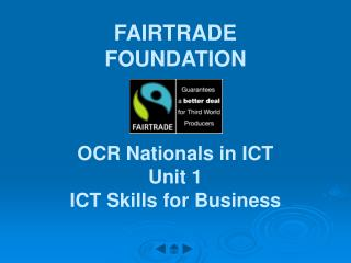 FAIRTRADE FOUNDATION OCR Nationals in ICT Unit 1 ICT ...
