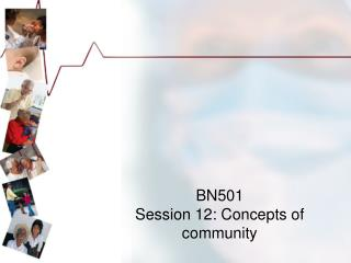 BN501 Session 12:  Concepts of community