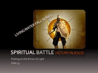 S piritual battle  victory in Jesus!