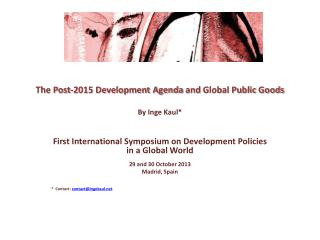 The Post-2015 Development Agenda  and  Global Public  Goods By  Inge Kaul*