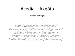 Acedia –  Ακηδία (6 th  Evil Thought)
