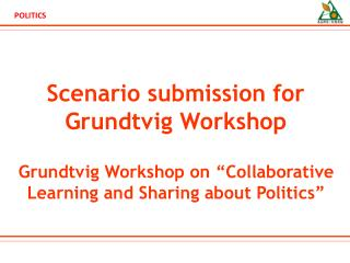 Scenario submission for  Grundtvig  Workshop