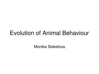 Evolution of Animal Behaviour