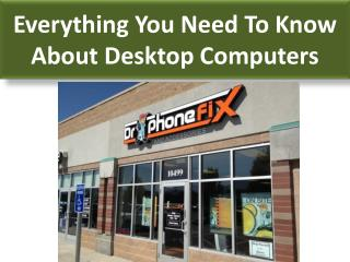 Everything You Need To Know About Desktop Computers