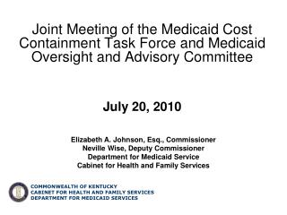 Elizabeth A. Johnson, Esq. Commissioner Department for Medicaid Services