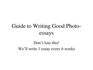 Guide to Writing Good Photo-essays