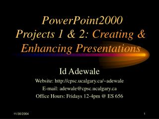 Projects 1 & 2:  Creating & Enhancing Presentations
