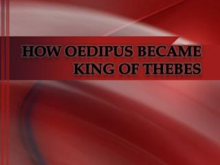 How Oedipus Became King of Thebes