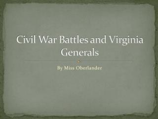 Civil War Battles and Virginia Generals