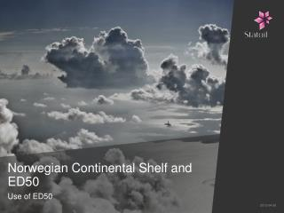 N orwegian Continental Shelf and ED50