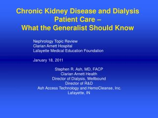 Chronic Kidney Disease and Dialysis Patient Care –  What the Generalist Should Know