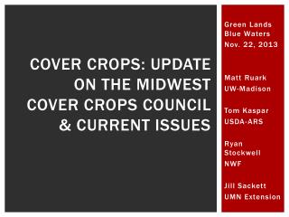 Cover crops: update on the Midwest cover crops council & current issues