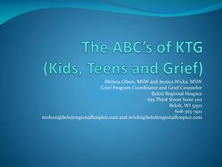 The ABC's of KTG  (Kids, Teens and Grief)
