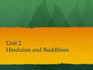 Unit 2 Hinduism and Buddhism