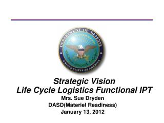 Strategic Vision  Life Cycle Logistics Functional IPT