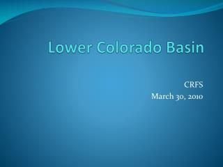 Lower  Colorado  Basin