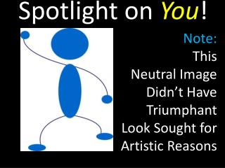Spotlight on  You !