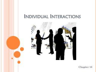 Individual Interactions