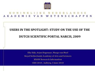 Users in the spotlight: study on the use of the Dutch scientific portal NARCIS, 2009