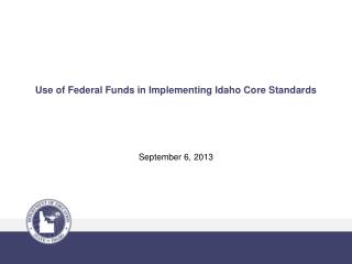 Use of Federal Funds in Implementing Idaho Core Standards