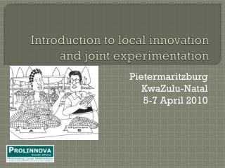 Introduction to local innovation and joint experimentation