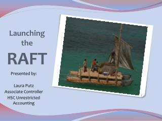 Launching the  RAFT