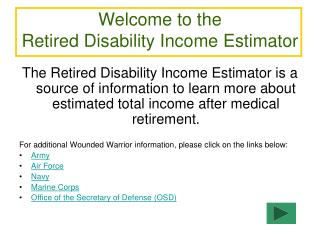 Welcome to the  Retired Disability Income Estimator