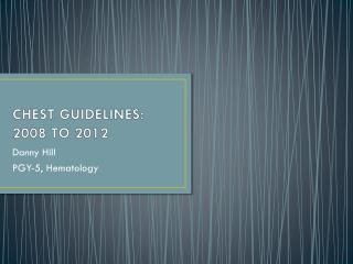 CHEST GUIDELINES: 2008 TO 2012
