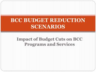 BCC BUDGET REDUCTION SCENARIOS