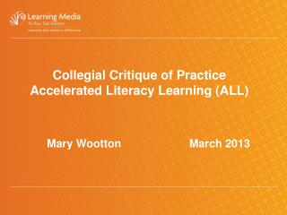 Collegial Critique of Practice Accelerated Literacy Learning (ALL)
