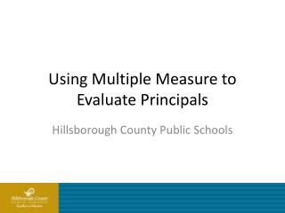 Using Multiple Measure to Evaluate Principals