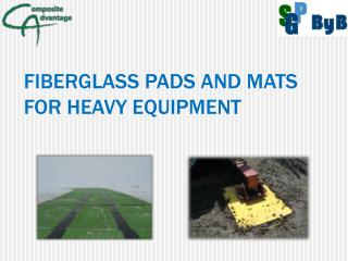 Fiberglass Pads and Mats  for  Heavy  Equipment