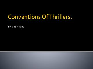Conventions Of Thrillers.