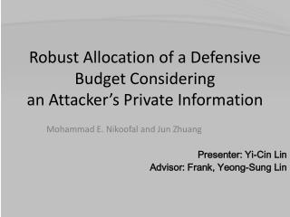 Robust Allocation of a Defensive Budget Considering an Attacker's Private Information