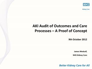 AKI Audit of Outcomes and Care Processes – A Proof of Concept