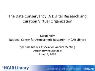 The Data Conservancy: A Digital Research and Curation Virtual Organization