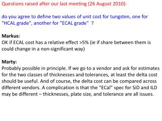 Questions raised after our last meeting (26 August 2010):