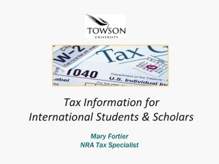 Tax Information for  International Students  &  Scholars