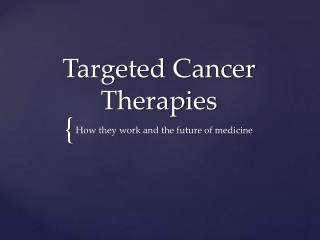 Targeted Cancer Therapies